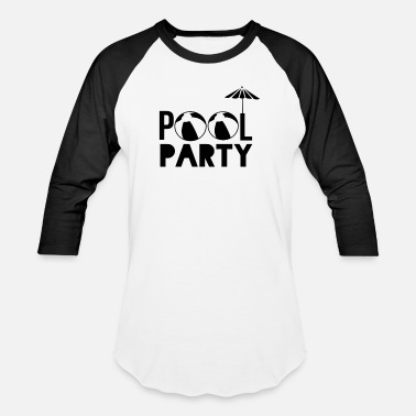 Pool Party Pool Party - Unisex Baseball T-Shirt