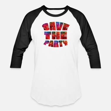 Partymode Save the party - Unisex Baseball T-Shirt