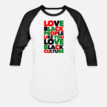 Gangster Love Black People Like You Love Black Culture - Unisex Baseball T-Shirt