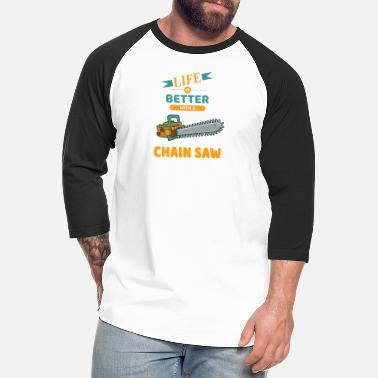 Chain Life Is Better With A Chain Saw - Gift for Skatebo - Unisex Baseball T-Shirt