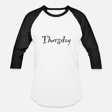 On Thursday Thursday - Baseball T-Shirt