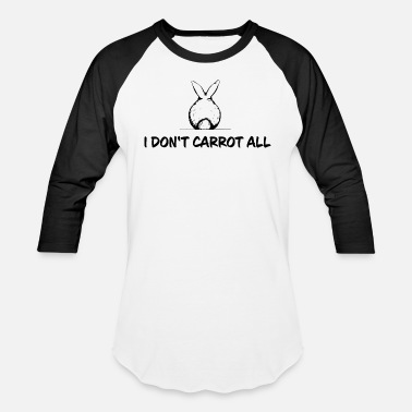 Carrot I don't carrot all cute bunny gift idea - Unisex Baseball T-Shirt