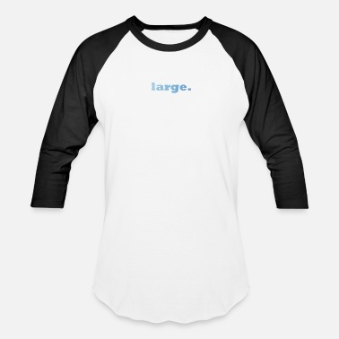 Large large. - Baseball T-Shirt