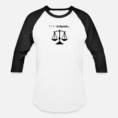 Lawyer Symbol 2 + 2 = It depends - Baseball T-Shirt