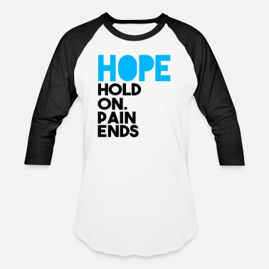 Pain HOPE hold on pain ends - Baseball T-Shirt