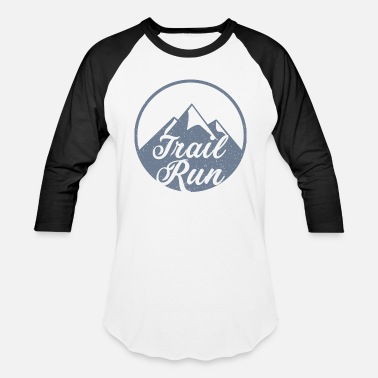 Trail Run Trail Run - Baseball T-Shirt