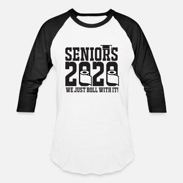 Class Seniors 2020 We Just Roll With It! - Unisex Baseball T-Shirt