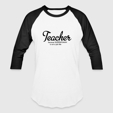 teacher - Baseball T-Shirt