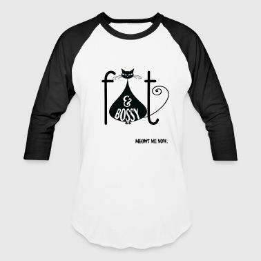 Fat n' Bossy Cat! - Baseball T-Shirt