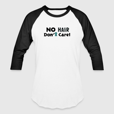 No Hair Don't Care Teal Ovarian/Cervical Cancer - Baseball T-Shirt