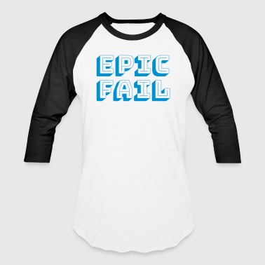 epic fail - Baseball T-Shirt