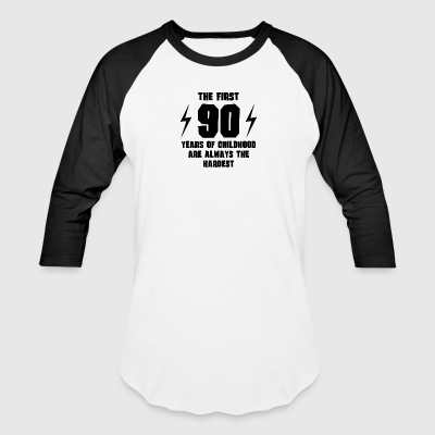 The First 90 Years Of Childhood - Baseball T-Shirt