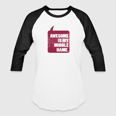 Awesome Is My Middle Name - Baseball T-Shirt