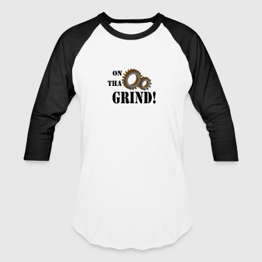 On tha grind - Baseball T-Shirt