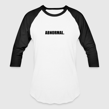 ABNORMAL - Baseball T-Shirt