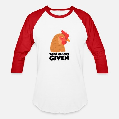 Cluck Zero Clucks Given - Baseball T-Shirt