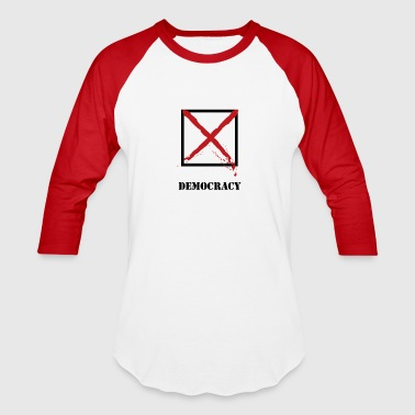 DEMOCRACY - Baseball T-Shirt
