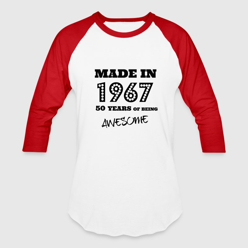 Made in 1967 - 50th bday - Baseball T-Shirt