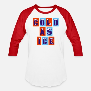 Cold COLD AS ICE - Baseball T-Shirt