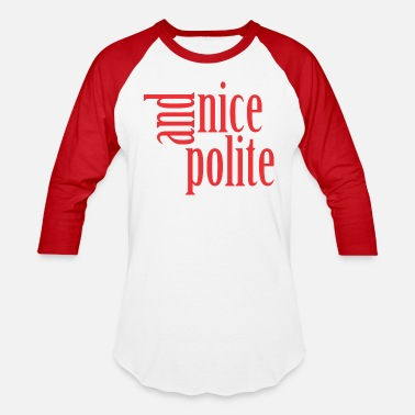 Positive Politics nice and polite - Unisex Baseball T-Shirt