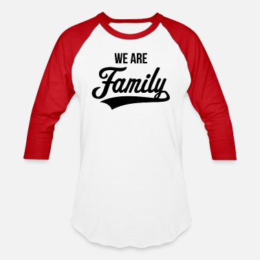 Family We Are Family - Unisex Baseball T-Shirt