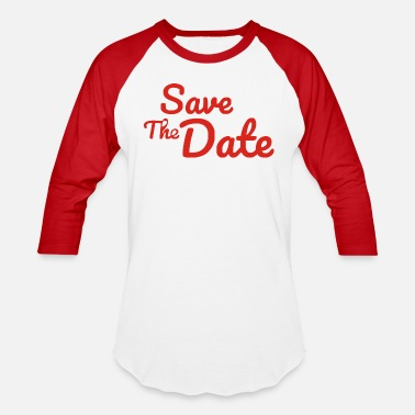 Date Of Birth Save The Date - Unisex Baseball T-Shirt
