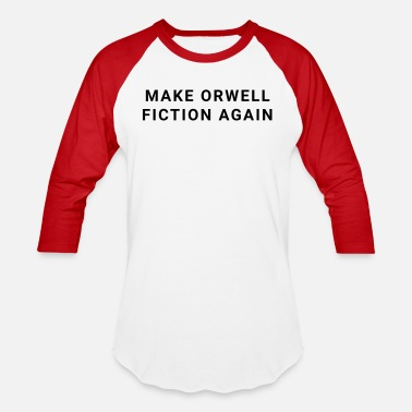 Again Make Orwell Fiction Again - Unisex Baseball T-Shirt