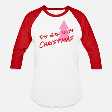 b07a82198 This Girl loves Christmas - Unisex Baseball T-Shirt