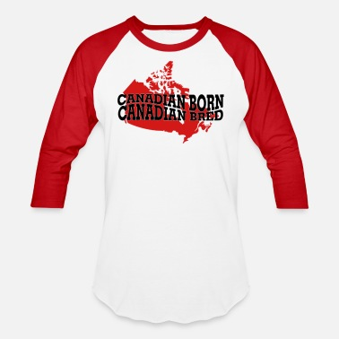 Canadian Canadian Born Canadian Bred - Baseball T-Shirt