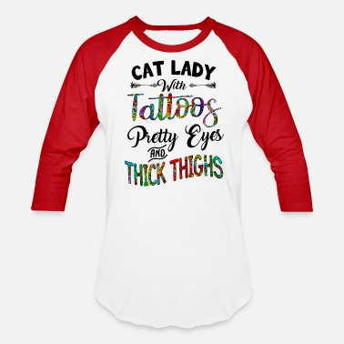 Pretty Cat Lady With Tattoos Pretty Eyes And Thick Thighs - Unisex Baseball T-Shirt
