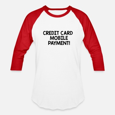 Credit Card Funny Credit card mobile payment funny - Unisex Baseball T-Shirt