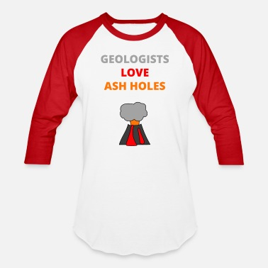 Ash-hole Geologist geology stones rocks soil science gift - Baseball T-Shirt
