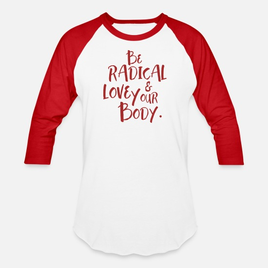 Body T-Shirts - Be Radical & Love Your Body. - Unisex Baseball T-Shirt white/red