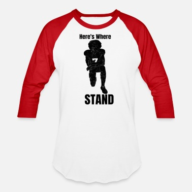 553a49cfaf Nfl Funny Here's Where I Stand - Unisex Baseball T-Shirt
