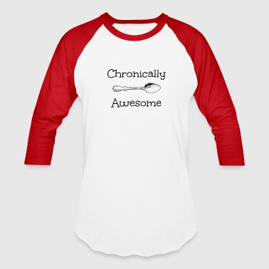 chronically awesome - Baseball T-Shirt