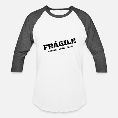 Fragile Handle With Care Fragile - Handle with care - Baseball T-Shirt
