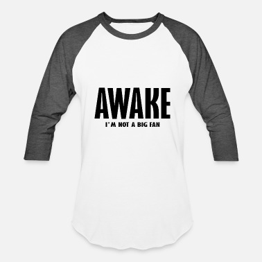 Awake awake - Baseball T-Shirt