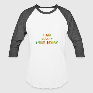 I AM BLACK HER STORY - Baseball T-Shirt
