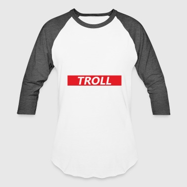 Funny League of Legends Troll - Baseball T-Shirt