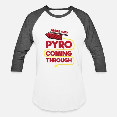 Pyro Funny Funny 4th of July Pyro Coming Through - Baseball T-Shirt