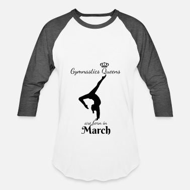Empowr Gymnastics Queens Are Born in March - Baseball T-Shirt