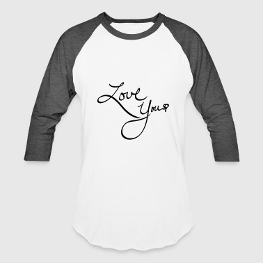 Love you - Baseball T-Shirt