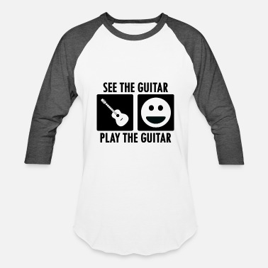 Playing Guitar See the Guitar Play the Guitar - Baseball T-Shirt