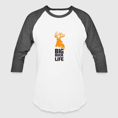 Big Buck Life Deer Hunter Hunting - Baseball T-Shirt