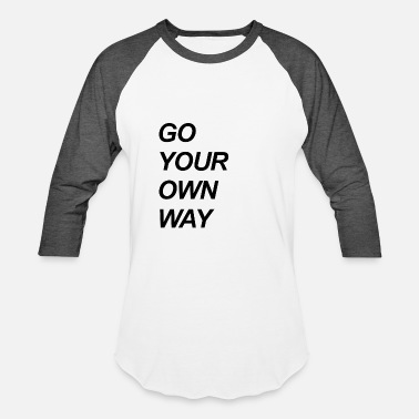 Go Your Own Way Go your own way present - Baseball T-Shirt