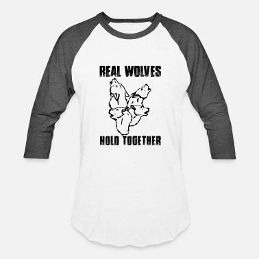 Wolfpack GIFT - REAL WOLVES HOLD TOGETHER - Baseball T-Shirt