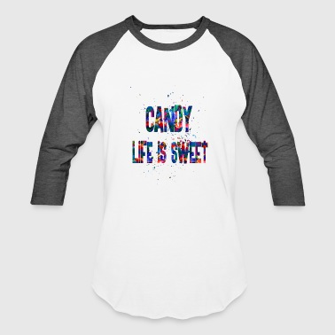 Candy Paint candy life is sweet - Baseball T-Shirt