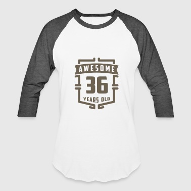 36 Years Old Awesome 36 Years Old - Baseball T-Shirt