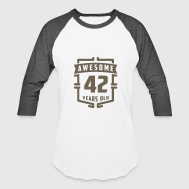 Awesome 42 Years Old - Baseball T-Shirt
