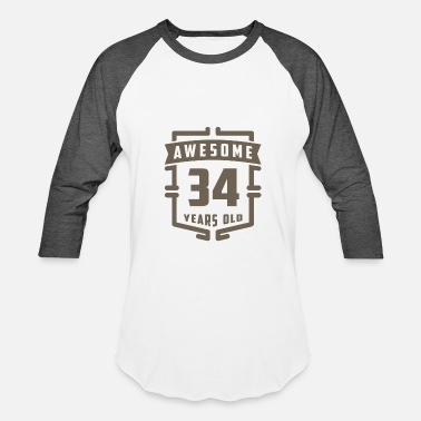 34 Years Old Birthday Awesome 34 Years Old - Baseball T-Shirt